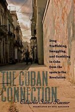 The Cuban Connection: Drug Trafficking, Smuggling, and Gambling in Cuba from the