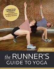 The Athlete's Guide: The Runner's Guide to Yoga : A Practical Approach to...