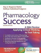 Pharmacology Success : A Q&a Review Applying Critical Thinking to Test Taking by