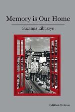 Memory Is Our Home: Loss and Remembering: Three Generations in Poland and Russia