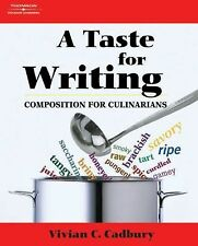 A Taste for Writing : Composition for Culinarians by Vivian C. Cadbury (2007, Pa