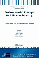 Environmental Change and Human Security : Recognizing and Acting on Hazard...