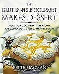 The Gluten-Free Gourmet Makes Dessert : More Than 200 Wheat-Free Recipes for...