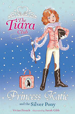 VIVIAN FRENCH Princess Katie and the Silver Pony (The Tiara Club) Very Good Book