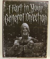 I FART IN YOUR GENERAL DIRECTION metal sign joke comedy humor monty python 1407
