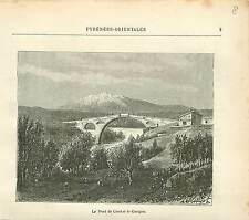 Vieux Pont du Diable Céret Pyrénées-Orientales FRANCE GRAVURE ANTIQUE PRINT 1882