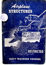 WWII- 1944 'AIRCRAFT STRUCTURES' Navy Training Course Book (Restricted)