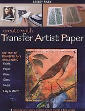 Create with Transfer Artist Paper: Use TAP to Transfer Any Image onto Fabric, Pa