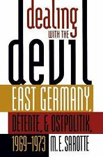 Dealing with the Devil: East Germany, Dtente, and Ostpolitik, 1969-1973