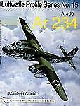 The Luftwaffe Profile Series No.15: Arado Ar 234, Manfred Griehl, New Book