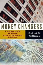The Money Changers: A Guided Tour Through Global Currency Markets-ExLibrary