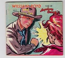 WILLIAM BOYD STAR OF HOPALONG CASSIDY AND LITTLE TEX  # 518-5  SAMUEL LOWE CO.