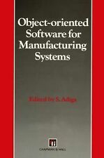 Object-Oriented Software for Manufacturing Systems by S. Adiga (2012, Paperback)
