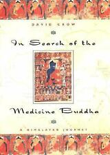 In Search of the Medicine Buddha : A Himalayan Journey by David Crow (2000)