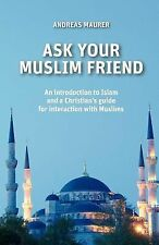 Ask Your Muslim Friend by Andreas Maurer (2011, Paperback)
