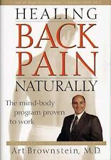 Healing Back Pain Naturally: The Mind-Body Program Proven to Work - Brownstein,