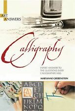 Calligraphy: Expert Answers to the Questions Every Calligrapher Asks Art Answer