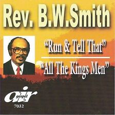 Run and Tell That/All the King's Men by Rev. B.W. Smith (CD, Nov-2007, Atlanta I