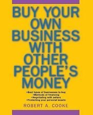 Buy Your Own Business with Other People's Money by Robert A. Cooke (2005,...