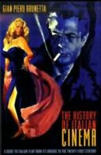 The History of Italian Cinema : A Guide to Italian Film from Its Origins to...
