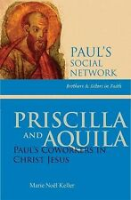 Priscilla and Aquila: Paul's Coworkers in Christ Jesus (Pauls Social Network), K
