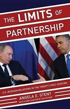 The Limits of Partnership : U. S. Russiam Relations in the Twenty-First...