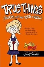 True Things (Adults Don't Want Kids to Know) (Amelia Rules!)-ExLibrary