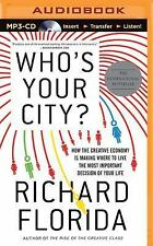 Who's Your City? : How the Creative Economy Is Making Where to Live the Most...