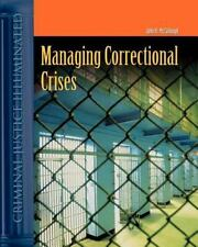 Managing Correctional Crisis (Criminal Justice Illuminated)