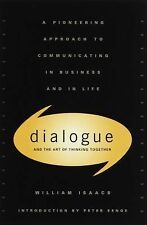 Dialogue and the Art of Thinking Together - Isaacs, William - Hardcover
