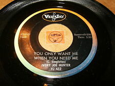 IVORY JOE HUNTER - YOU ONLY WANT ME WHEN YOU NEED ME   / LISTEN - SOUL POPCORN