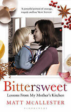 Bittersweet: Lessons From My Mother's Kitchen, McAllester, Matt, New Book