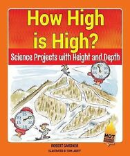 How High Is High?: Science Projects with Height and Depth (Hot Science Experimen