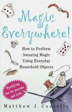 MAGIC EVERYWHERE!  how to book~Perform AMAZING MAGIC with EVERYDAY OBJECTS