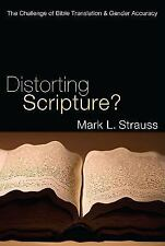 Distorting Scripture? : The Challenge of Bible Translation and Gender...