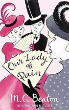 M C BEATON-OUR LADY OF PAIN-BRAND NEW PAPERBACK-EDWARDIAN MURDER-FREEPOST UK