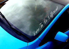 Dare To Be Different ANY COLOUR Windscreen Sticker VAG VW Euro Car Vinyl Decal
