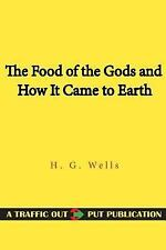 The Food of the Gods and How It Came to Earth by H. G. Wells (2015, Paperback)
