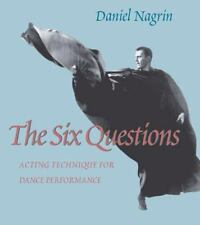 The Six Questions: Acting Technique For Dance Performance-ExLibrary
