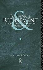 Balance and Refinement : Beyond Coherence Methods of Moral Inquiry by Michael...