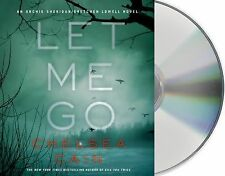 Archie Sheridan and Gretchen Lowell Ser.: Let Me Go 6 by Chelsea Cain (2013, cps