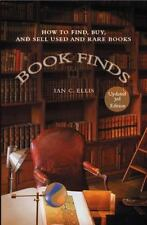 Book Finds: How to Find, Buy, and Sell Used and Rare Books, Ellis, Ian C., Good