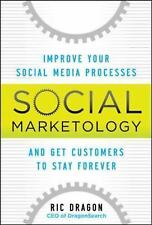 Social Marketology: Improve Your Social Media Processes and Get Customers to Sta