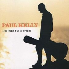 Paul Kelly, Nothing But a Dream Audio CD