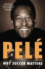 Why Soccer Matters by Pelé, Winter, Brian