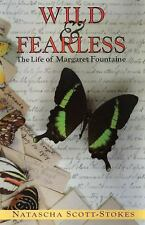Wild and Fearless: The Life of Margaret Fountaine, Scott-Stokes, Natascha, New B