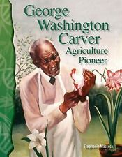 George Washington Carver: Agriculture Pioneer: Life Science (Science Readers)