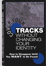 Cover Your Tracks Without Changing Your Identity: How to Disappear Until You WAN