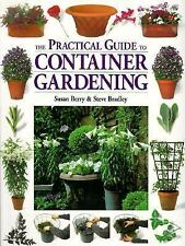 The Practical Guide to Container Gardening