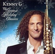 NEW - Kenny G -The Greatest Holiday Classics by Kenny G